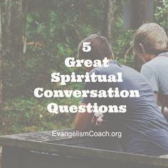 What are some evangelistic spiritual conversation questions that might lead to deep spiritual discussions?  Kevin Harney suggests a few in his book.