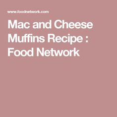 Mac and Cheese Muffins Recipe : Food Network