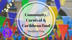 Community, Carnival & Caribbean Food | Weekend Vlog | Victoryforu
