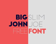 Meet Big John & Slim Jim. Go big for your headers, and slim down for your body text. A perfect pair.