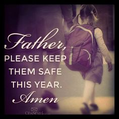 May every tactic, plot, plan, scheme, system, devices, weapon of the enemy against our children be aborted. No mishaps, accidents, malfunctions, snares, setbacks shall befall them. May a protective hedge be erected around them, their teachers, and school staff. We decree they're blessed, favored, and covered by The Almighty God. | pink pearls of grace | FB
