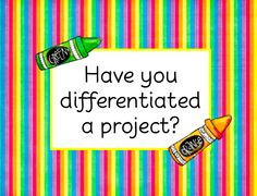 Have you differentiated a project?  FREE printable