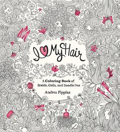 New Adult Coloring Book 'I Love My Hair' Is the Diverse, Girl Power Stress-Reliever We All Needed — EXCLUSIVE