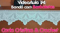 Carla Cristina & Crochet: Bandô com Borboletas 1/4