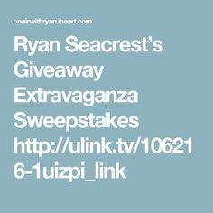 Ryan Seacrest's Giveaway Extravaganza Sweepstakes  http://ulink.tv/106216-1uizpi_link
