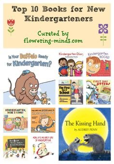 Top 10 Books for New Kindergarteners List of books that address many of the first-day concerns that both kids and adults might have. Some are funny, some are heartfelt, some have a bit of both. Enjoy!