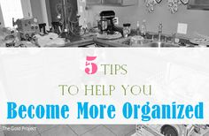 5 tips to help you become more organized