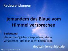 Deutsche Redewendungen: jemandem das Blaue vom Himmel versprechen