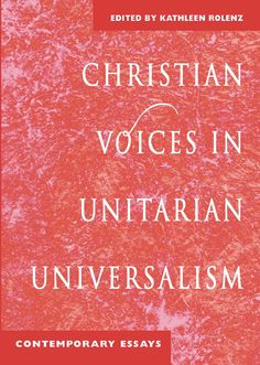 An excerpt from Christian Voices in Unitarian Universalism. Fifteen personal stories from laity and clergy alike show what it means to be a Unitarian Universalist Christian today.These men and women arrive at their faith by many paths--influenced by the Bible, Jesus Christ Superstar and even the Bernstein Mass. Here is a fresh and much-needed look at UU Christians, who, for decades, have kept the work and spirit of Christianity alive in our liberal religion.