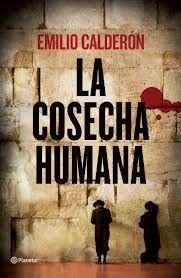 La cosecha humana / Emilio Calderón