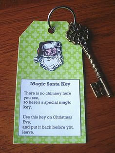 Magic Santa Key. Kiani asked me how he would get in without fireplace. I said he'll use the door on our porch. Now we can leave a key for him! Thanks @Tiffany Williams
