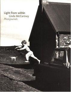 Light from Within: Photojournals by Linda McCartney http://www.amazon.com/dp/0821224867/ref=cm_sw_r_pi_dp_IZ9Vub1B1GJ79