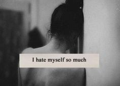 There's a part of me that will never be satisfied until I am entirely hating myself. And right now that part is winning.