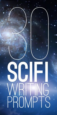 A few sci fi writing prompts to spark your imagination and help kick start a short story or NaNoWriMo novel.