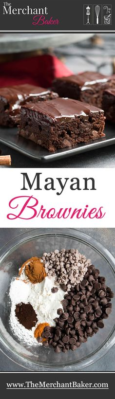Mayan Brownies. Ground cinnamon, cinnamon chips and cayenne gently warm this deliciously spiced brownie. Fudgy cinnamon infused ganache tops it off!