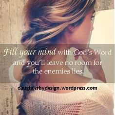 Today be careful with the thoughts that you allow to enter your mind. Don't allow yourself to be entrapped and disillusioned by lies from the enemy. Instead keep your mind filled with God's truth and leave no room for any negative thoughts that the enemy sends your way.