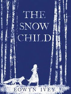 Book Review :: The Snow Child by Eowyn Ivey | Sarasaurus | Bloglovin'