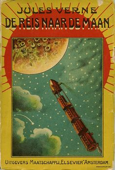 Journey To The Moon -Dutch pulp magazine by Jules Verne - de reis naar de maan (journey to the moon) Published by Elsevier, Amsterdam in 1910.