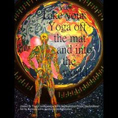 with 'Bring back love digital - by and Take your Yoga off the mat and into the world. Yoga Quotes, Art Quotes, Bring Back, Bring It On, Jnana Yoga, Soul Art, Picture Quotes, Posts, Love