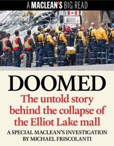 Doomed: The untold story behind the collapse of the Elliot Lake mall by Michael Friscolanti, http://www.amazon.ca/dp/B00BL6TDN2/ref=cm_sw_r_pi_dp_iIVlrb0383KP8