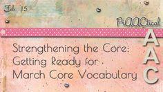PrAACtical AAC: Strengthening the Core-Getting Ready for March Core Vocabulary. Pinned by SOS Inc. Resources. Follow all our boards at pinterest.com/sostherapy/ for therapy resources.