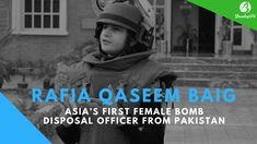Rafia Qaseem Baig - Asia's first female bomb disposal officer from Pakistan. #rafiaqaseem #Asiafemalebombdisposal  #Pakistan