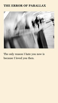 """""""The Error of Parallax""""-I wrote this for you  http://www.iwrotethisforyou.me/"""