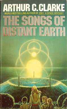 The Songs of Distant Earth by Arthur C. Clarke (Grafton:1987)