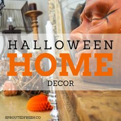 Halloween Home Decor - Sprouted Fresh