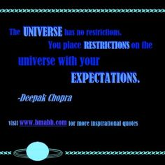famous quotes image-The universe has no restrictions. You place restrictions on the universe with your expectations.For more #quotes and #inspiration, follow us at https://www.pinterest.com/bmabh/ or visit our website www.bmabh.com/