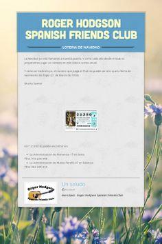 Info Loteria Navidad ROGER HODGSON SPANISH FRIENDS CLUB https://www.facebook.com/pages/ROGER-HODGSON-SPANISH-FRIENDS-CLUB/107841509303593?ref=hl