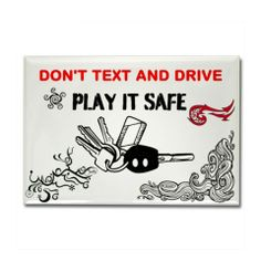play it safe magnet http://www.cafepress.com/cp/customize/product2.aspx?from=CustomDesigner&number=1249573972
