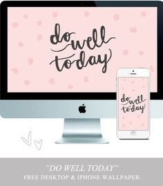 Do Well Today FREE Desktop and iPhone Wallpaper || The Nectar Collective