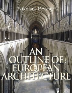 Outline of European Architecture, An by Nikolaus Pevsner. Save 36 Off!. $38.25. Publisher: Gibbs Smith; Revised edition (October 1, 2009). 256 pages. Publication: October 1, 2009
