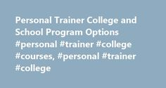 Personal Trainer College and School Program Options #personal #trainer #college #courses, #personal #trainer #college http://puerto-rico.remmont.com/personal-trainer-college-and-school-program-options-personal-trainer-college-courses-personal-trainer-college/  # Personal Trainer College and School Program Options Essential Information Certificate, associate and bachelor's degree programs in personal training or exercise science prepare students to work as personal trainers at gyms or fitness…