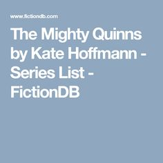 The Mighty Quinns by Kate Hoffmann  - Series List - FictionDB