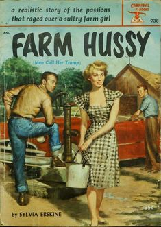 'The Farm Hussy', Agricultural Fiction, Funny Vintage Book Covers. Vintage Book Covers, Vintage Ads, Vintage Girls, Vintage Posters, Pulp Fiction Book, Pin Up, Pulp Magazine, Up Book, Thing 1