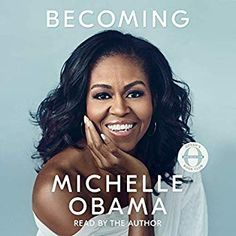 daabddbe8 Becoming (Audio Edition): Michelle Obama, An intimate, powerful, and  inspiring memoir by the former first lady of the United States