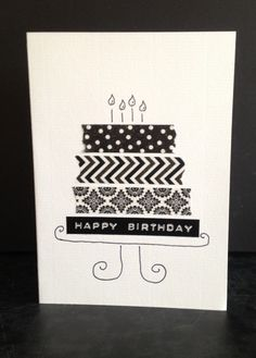 Black an white birthday washi card: zwart/wit taart-verjaardagskaart met washi tape Homemade Birthday Cards, Birthday Cards For Mom, Diy Birthday, Homemade Cards, Cake Birthday, Washi Tape Cards, Washi Tape Diy, Masking Tape, Duct Tape