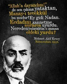 MEHMET AKİF ERSOY Islamic Quotes, Motto, Einstein, Poetry, Words, War Film, Quote, Poster, Quotes