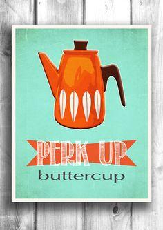 Coffee print, Perk Up Buttercup, - Fine art letterpress poster - Kitchen decor – Happy Letter Shop