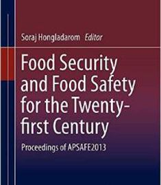 Food Security And Food Safety For The Twenty-First Century: Proceedings Of Apsafe2013 PDF
