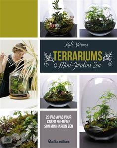 KALI VERMÈS - Terrariums et mini-jardins zen - Flore et minéraux - LIVRES - Renaud-Bray.com - Livres + cadeaux + jeux