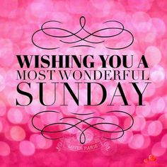 Have a wonderful day sunday morning quotes, sunday wishes, good sunday morning, happy Sunday Morning Quotes, Sunday Wishes, Sunday Greetings, Good Sunday Morning, Happy Sunday Quotes, Sunday Love, Blessed Sunday, Morning Wish, Sunday Prayer