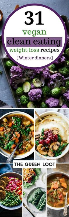 Vegan clean eating recipes for weight loss as the perfect Winter diet dinners. They're easy, healthy, low-carb, plant-based, dairy-free and full of veggies.   The Green Loot #vegan #cleaneating #weightloss