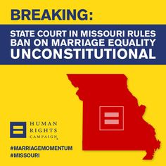 #Missouri State Court Rules Ban on Marriage Equality Unconstitutional  Read more: www.hrc.org/blog/entry/missouri-state-court-rules-ban-on-marriage-equality-unconstitutional  Today St. Louis Circuit Judge Rex Burlison ruled that denying gay and lesbian Missouri couples the opportunity to legally marry is unconstitutional.   #MarriageEquality #MarriageMomentum