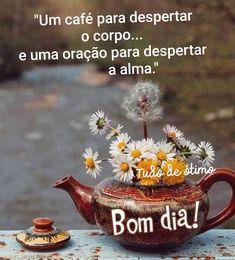 Portuguese Quotes, Tea Pots, Tableware, Barista, Prints, Instagram, Cute Good Morning Images, Good Morning Beautiful Images, Good Morning Photos
