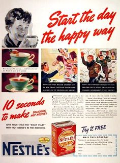 """Vintage Food Ads That Would Never Run Today- Nestlé's  Nothing gives children the """"right start"""" in the morning like chocolate! At least according to this ad from 1940."""