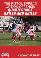 The Pistol Spread Option Offense: Quarterback Drills and Skills