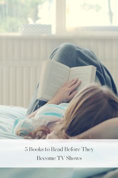 5 Books to Read Before They Become TV Shows via @PureWow